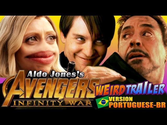 VINGADORES GUERRA INFINITA trailer bizarro (Versão português BR)   PARÓDIA HILÁRIA por Aldo Jones