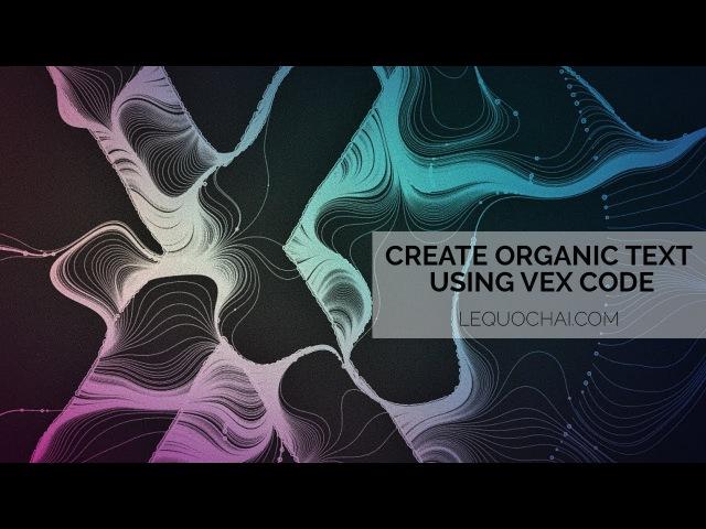 Houdini tutorial: Create Organic Text using Vex Code by Hai Le