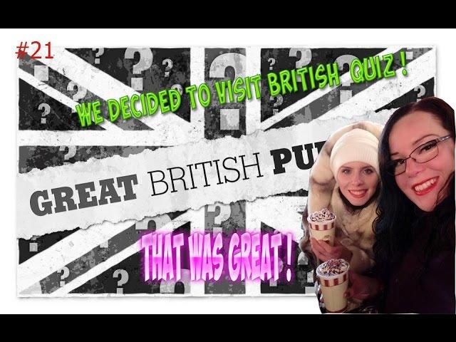 We decided to visit british quiz