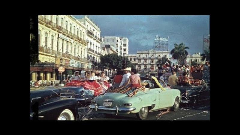 La Habana Cuba 1953-1957- Recordar es volver a vivir