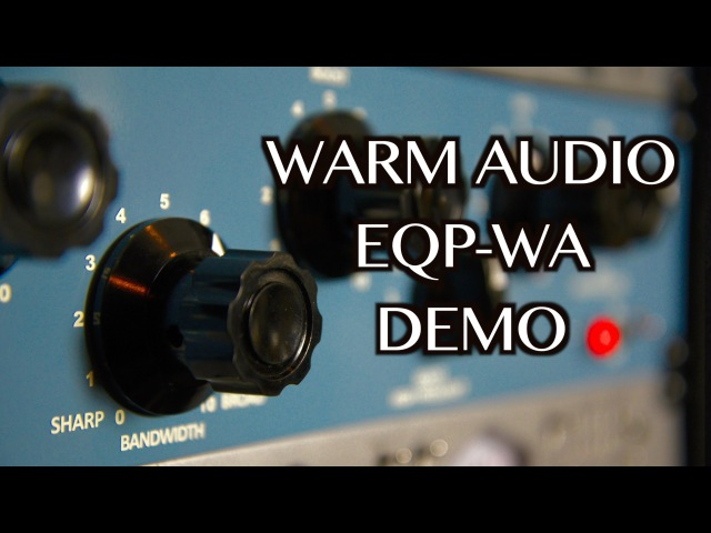 Warm Audio EQP-WA Demo