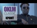 KPoint dévoile son classique de Rap Français - OKLM CLASSIC OKLM TV