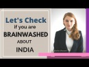 Lets check if you are brainwashed about India Karolina Goswami