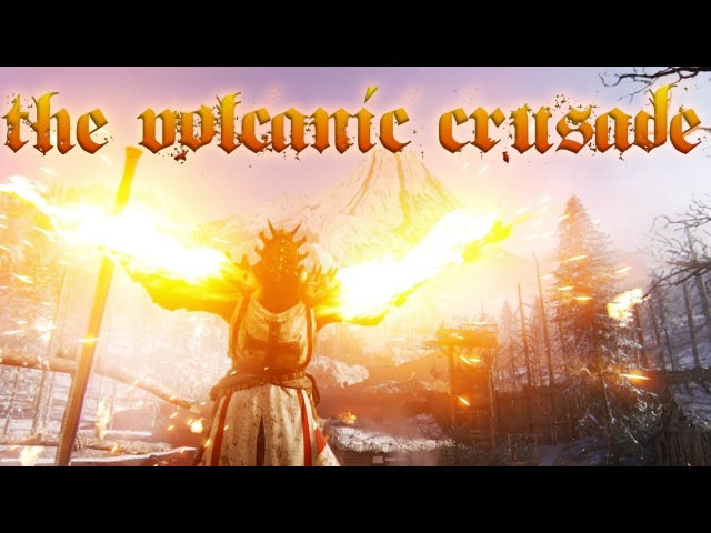 [For Honor] The Volcanic Crusade