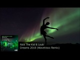 Nick The Kid &amp Louk - Dreams 2018 (Wavetraxx Remix)