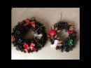 Как сделать Новогодний / Рождественский венок из шишек
