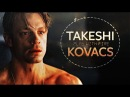 Takeshi kovacs | play with fire
