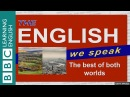 The best of both worlds The English We Speak