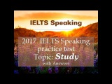 IELTS SPEAKING TEST Topic STUDY - Full Part 1, part 2, part 3