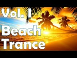 One Hour Mix of Beach Summer Trance Music - Vol. I