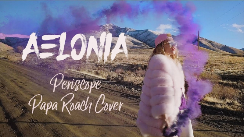 AELONIA PERISCOPE Papa Roach ft Skyler Grey Cover