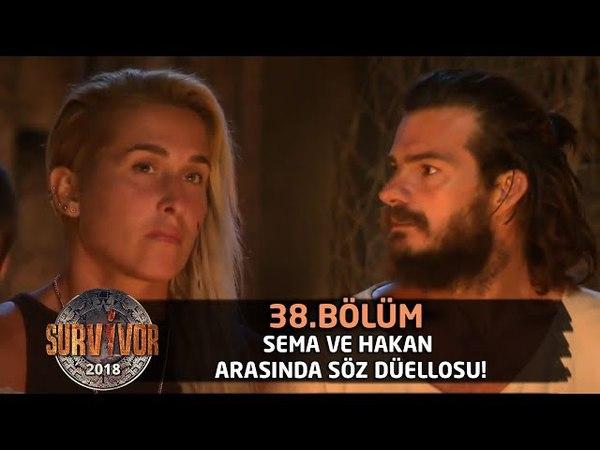 Sema ve Hakan arasında söz düellosu! Yakışıyor mu sana | 38.Bölüm | Survivor 2018