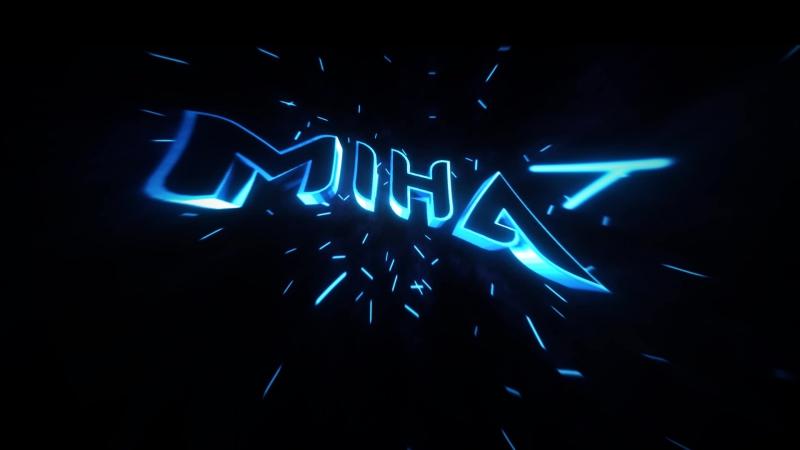 Интро для канала MIHA
