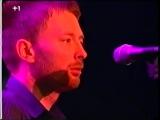 Radiohead- Exit Music. Free Tibet Concert Amsterdam 6.13.99