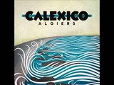 Calexico - Better and Better
