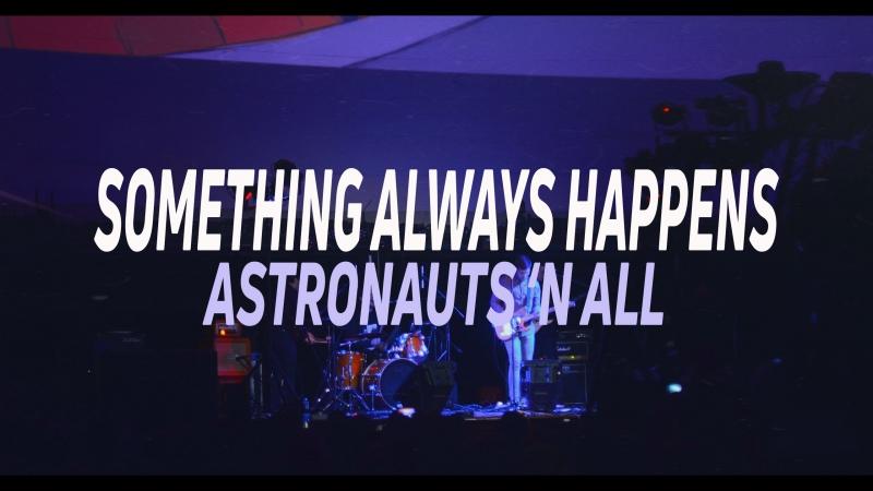 Astronauts 'n All - Something Always Happens (Live Planetarium 2017)