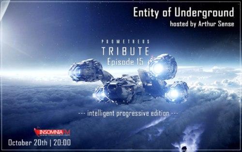 Arthur Sense - Entity of Underground 015: Prometheus Tribute [October 2012] on Insomniafm.com