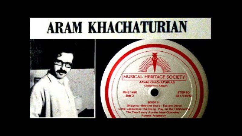 Khachaturian / Sahan Arzruni, 1972: Children's Album, Complete - Շահան Արծրունի » Freewka.com - Смотреть онлайн в хорощем качестве