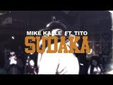 SUDAKA - MIKE KALLE FT. TITO (PRODUCED BY MORFIUS)
