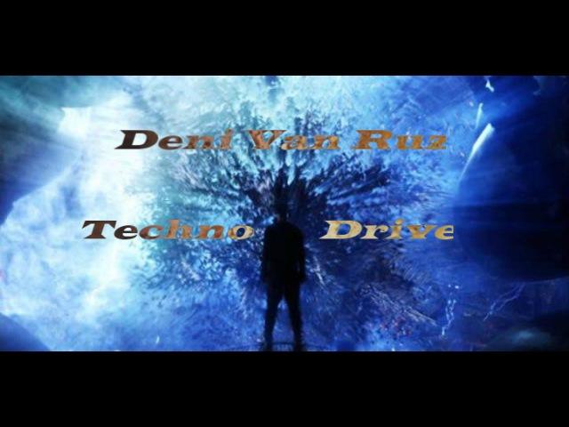 Deni Van Ruz - Techno Drive Vol.57