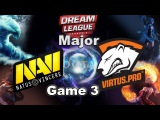 Virtus.pro G2A vs NaVi G2A, game 3. Major DreamLeague Dota 2
