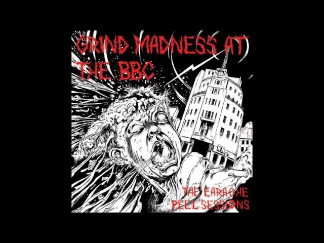 Extreme Noise Terror - Grind Madness at the BBC (Earache\Peel Sessions)