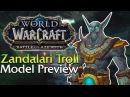 An Early Preview of the Zandalari Troll Model A Few Customisation Options World of Warcraft