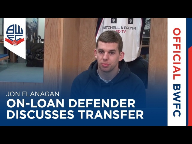 JON FLANAGAN   On-loan defender discusses his deadline day move