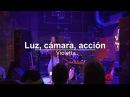 Violetta Luz, cámara, acción