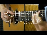 Queen - Bohemian Rhapsody - Fingerstyle Guitar Cover