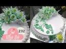 Cách Làm Bánh Kem Đơn Giản Đẹp ( 232 ) Cake Icing Tutorials Buttercream ( 232 )