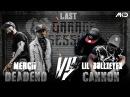 Mercii Deadend vs Lil BullzEyex Cannon