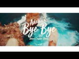 Adelina - Bye Bye (Robert Cristian Remix) Music Video PREMIERE