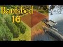 Прохождение Banished 16 БЕЖЕНЦЫ И РОСТ
