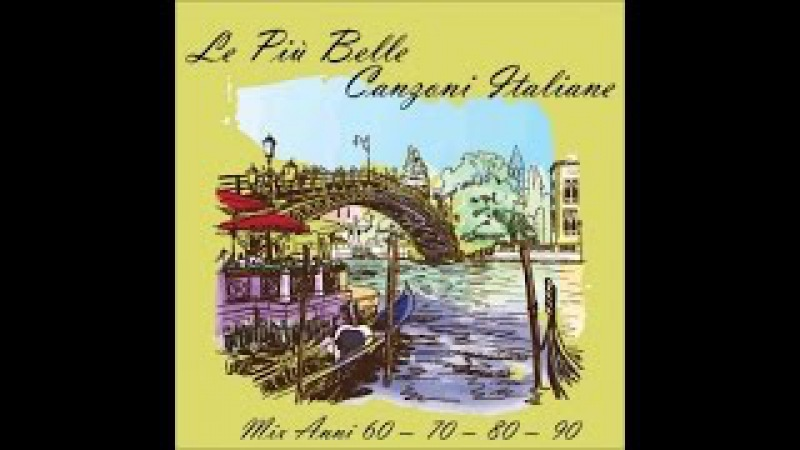 Canzoni italiane mix anni 60 70 80 90