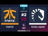 Liquid vs Fnatic RU #2 (bo3) ESL One Katowice 2018 Major PlayOff 25.02.2018