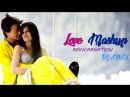 Love Mashup Reincarnation | 2018 - Best of Love Mashup | Dj Aman | Just Nirjon Hasan