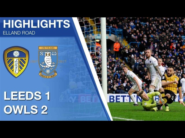 Leeds United 1 Sheffield Wednesday 2 | Extended highlights | 2017/18
