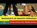 MASSAGISTA DE WINIFER FERNÁNDEZ CAUSA INVEJA NAS REDES SOCIAIS