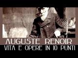 Pierre-Auguste Renoir vita e opere in 10 punti