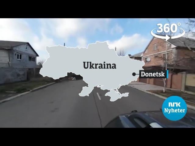Bli med NRK Nyheter til Donbass i Ukraina [360°]