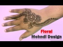 Floral Mehndi Designs for Hands || Simple Floral Mehndi Designs || Beautiful Floral Mehndi Designs