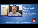 Intervista con Alfonso Luigi Marra. Banche, giustizia, euro, crimini e misfatti. 25/06/2015