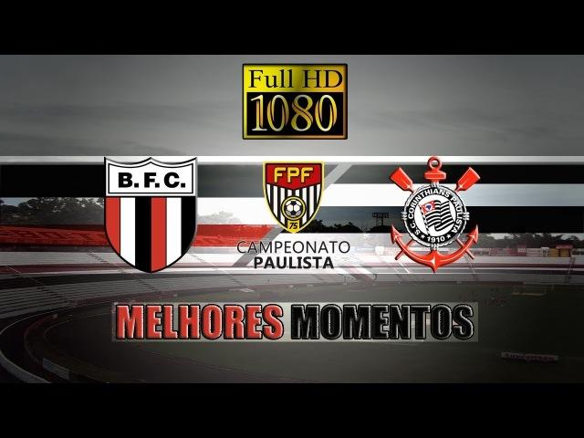 Botafogo-SP 0 x 2 Corinthians - Melhores Momentos Gols - Campeonato Paulista 2018