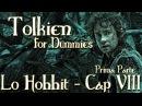 Lo Hobbit - Capitolo 8 - Mosche e Ragni - Tolkien For Dummies [1 / 2]