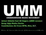 Ugly Motha Sucka - Gillette feat. 20 Fingers (UMM version)