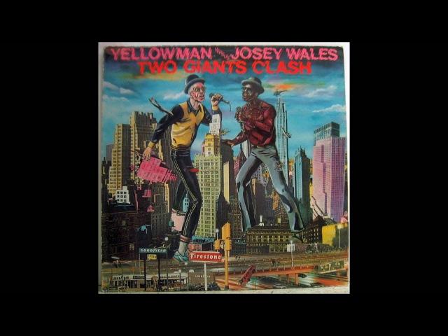 Yellowman Vs Josey Wales – Two Giants Clash