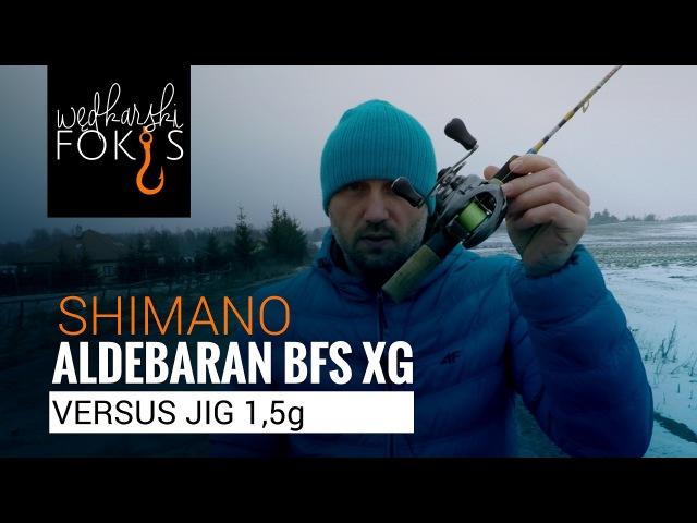 16 Shimano Aldebaran BFS XG vs. Jig 1,5g