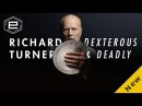 Richard Turner Dexterous Deadly
