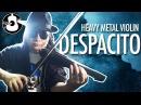 Luis Fonsi - Despacito (Heavy Metal Violin Cover) || String Player Gamer